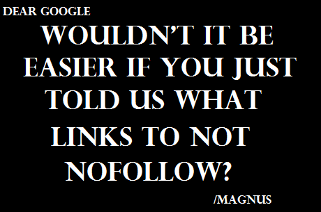 Dear Google, wouldn't it be easier if you just told us what links to not nofollow?