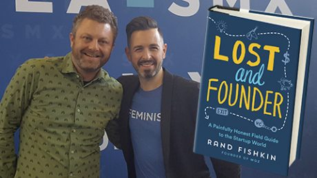 Michael Wahlgren Rand Fishkin Lost and Founder